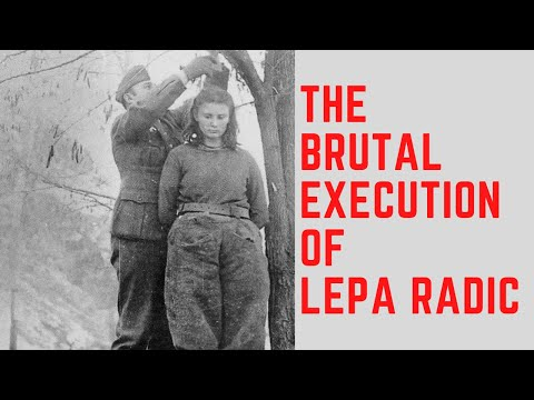 , title : 'The BRUTAL Execution Of Lepa Radic - The Teenage Girl Executed By The Nazis
