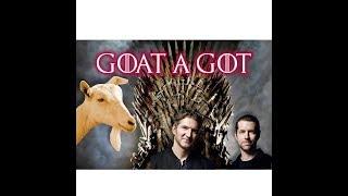 Goat a Got (Parte 1)