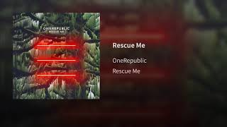 OneRepublic   Rescue Me (Audio)