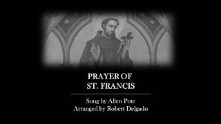 """Prayer of St. Francis"" (Accompanied) by A. Pote, arr. by R. Delgado w/Lyrics - Sunday 7pm Choir"