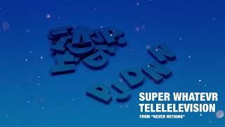 Super Whatevr   Telelelevision (Visual)