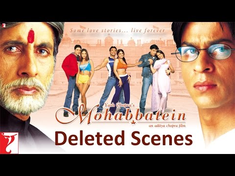 Deleted scenes   mohabbatein   amitabh bachchan   shah rukh khan   aishwarya rai