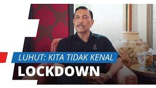 Tanggapi Karantina Wilayah, Menko Luhut: Kita Tidak Kenal Lockdown