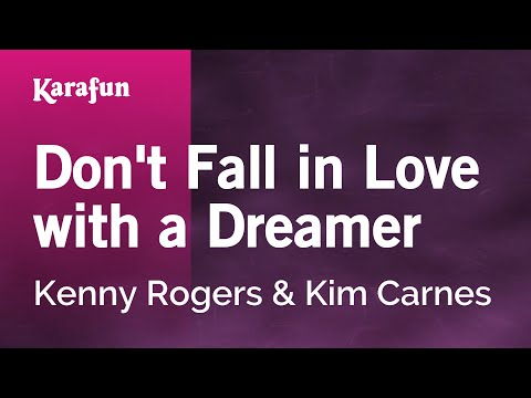 Don't Fall in Love with a Dreamer - Kenny Rogers & Kim Carnes | Karaoke Version | KaraFun