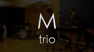 Four on six - M Trio