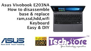 Asus vivobook E12 E203NA E203NAH FD026T YS02 : how to disassemble base and upgrade hdd ram ssd