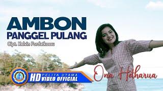Download lagu Ona Hetharua Ambon Panggel Pulang Mp3