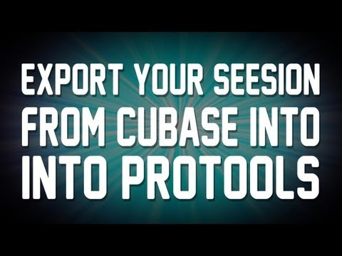 Cubase/Pro Tools – Export Your Session From Cubase into Pro Tools!