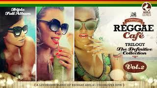 Vintage Reggae Café: Vol. 4, 5 and 6 (2.5 hours of chill reggae versions)