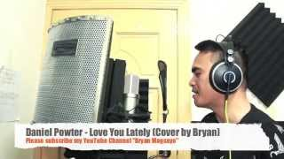 Daniel Powter - Love You Lately Cover by Bryan