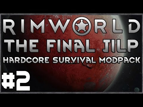 Rimworld: Final Jilp #2 - (Hardcore Survival Modpack)