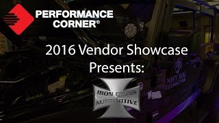 2016 Performance Corner™ Vendor Showcase presents: Iron Cross Automotive