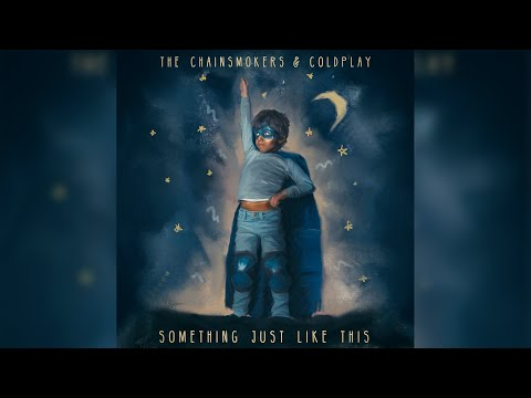 The Chainsmokers &amp Coldplay - Something Just Like This (Extended Radio Edit)