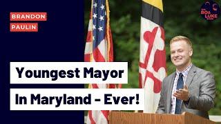 Brandon Paulin - Youngest Elected Mayor in the History of Maryland (Season 2, Ep. 2)