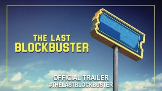 The Last Blockbuster (2020)   Official Trailer HD