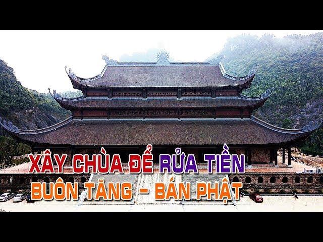 Xây chùa khủng để rửa tiền tham nhũng – Buôn Tăng bán Phật