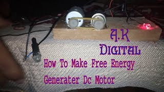 How To Make  Power Generater  With DC Motor For Ak   मुक्त ऊर्जा