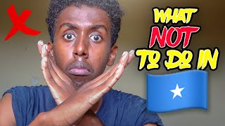 5 Things NOT to Do in Somalia (MUST WATCH BEFORE YOU VISIT)