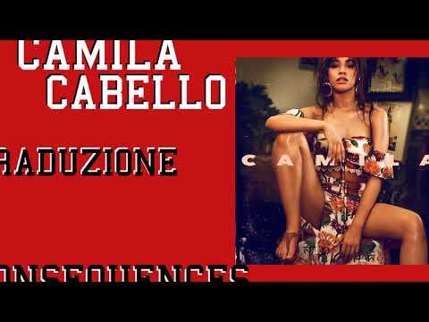 Camila Cabello - Consequences (Traduzione)