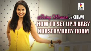 HOW TO SET UP A BABY NURSERY | BABY ROOM | BEING WOMAN with Chhavi