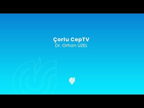 Eğitim - Çorlu CepTV - 19.12.2017 - Dr. Orhon Uzel
