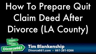 How To Prepare Quit Claim Deed After Divorce LA County