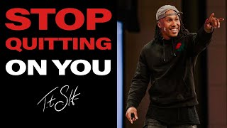 Stop Quitting On You