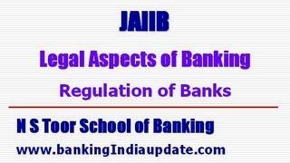 JAIIB-Legal Aspects of Banking - Regulation of Banks