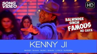 Kenny Ji Official - Song Video - Balwinder Singh Famous Ho Gaya