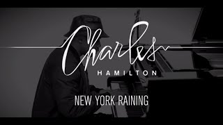 New York Raining - Charles Hamilton (Live Piano Version)