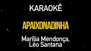 APAIXONADINHA   Marília Mendonça Part. Léo Santana (Karaokê Version)