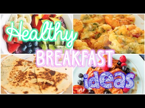 Video Healthy and Easy Breakfast Ideas!