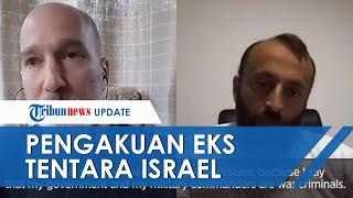 Pengakuan Eks Tentara Israel Pilih Membelot dan Bela Palestina, Ungkap Bobrok Komandan Militernya
