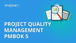 Project Quality Management PMBOK 5 | PMP® Training Videos | Project Management Tutorial |Simplilearn