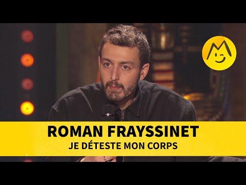 Roman Frayssinet - Je déteste mon corps