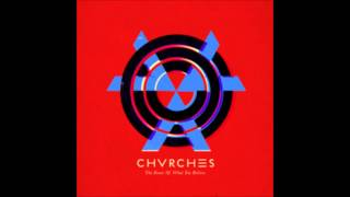 CHVRCHES - Lungs