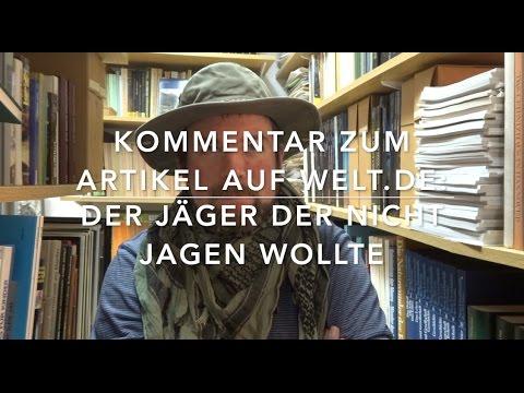 Kommentierter Presse-Artikel: Der Jäger der nicht jagen wollte (Welt.de)