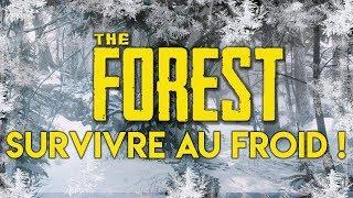 SURVIVRE AU FROID ! - The Forest #4