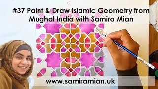 #37 Paint & Draw Islamic Geometry From Mughal India With Samira Mian