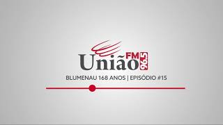 Blumenau 168 anos | Episódio 15
