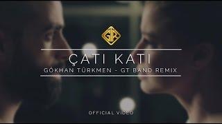 Çatı Katı [Remix] - Gökhan Türkmen [GT Band]