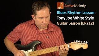 Tony Joe White Style Blues Rhythm Guitar Lesson - EP212