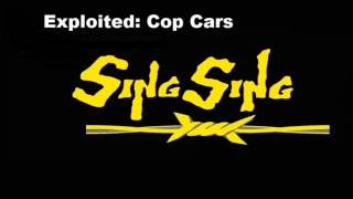 Sing Sing - Cop Cars (Exploited)