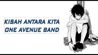 Kisah Antara Kita Lyrics Video (One Avenue Band)