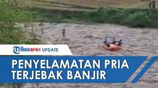 Detik-detik Penyelamatan Dramatis Pria Terjebak Banjir di Sungai Serayu, Sempat Bertahan 1 Jam