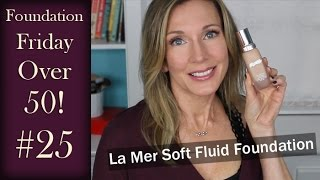 Foundation Friday ~ La Mer Soft Fluid Foundation FFOF #25