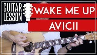 Wake Me Up Guitar Tutorial - Avicii Guitar Lesson 🎸 100% Accurate Chords + Lead + No Capo + Cover 