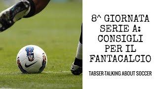 8^ Giornata di Serie A: consigli per il fantacalcio