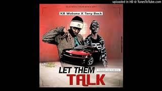 LET THEM TALK.... BY(KB WABANA....ft.... TONY BOCK)