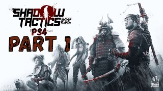 Shadow Tactics: Blades of the Shogun | PS4 GAMEPLAY | HD 1080P